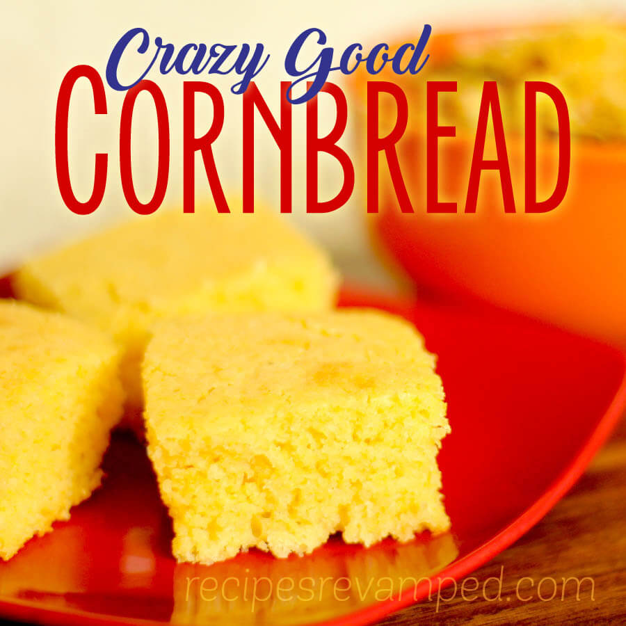 Crazy Good Cornbread Recipe - Recipes Revamped