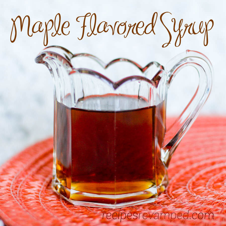 Maple Flavored Syrup Recipe - Recipes Revamped