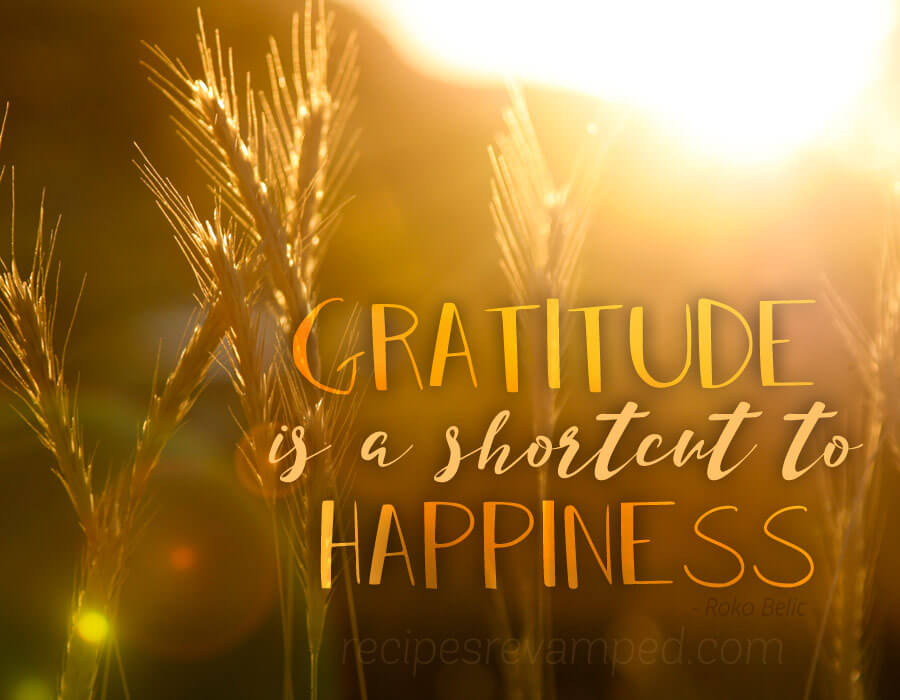 Gratitude is a Shortcut to Happiness Recipe - Recipes Revamped