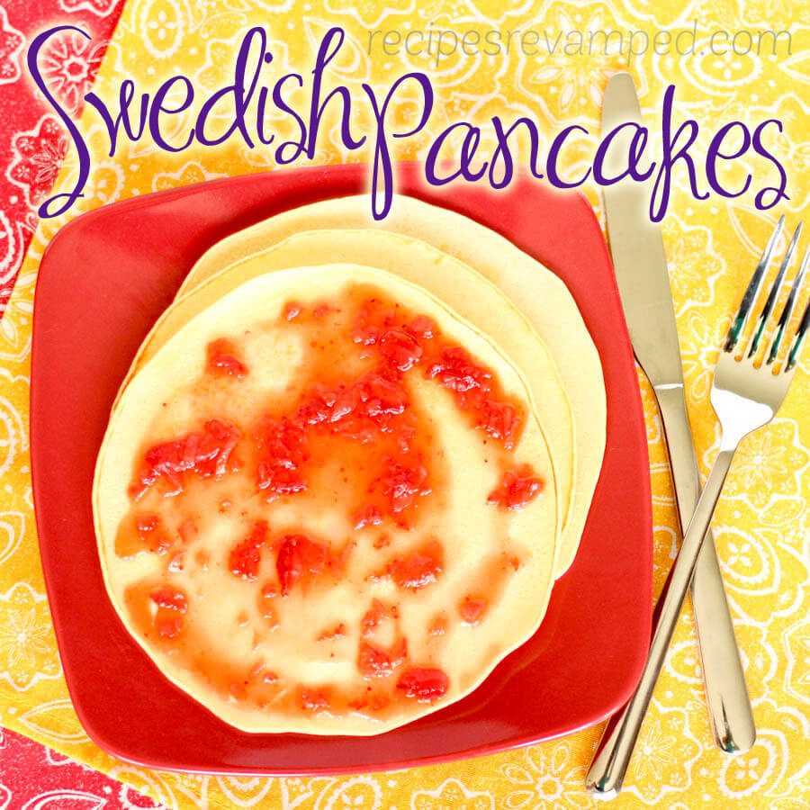 Swedish Pancakes - Double Batch Recipe - Recipes Revamped